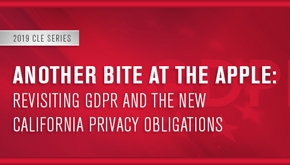 Another Bite at the Apple: Revisiting G D P R and the New California Privacy Obligations