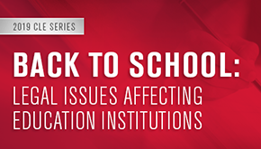 graphic for CLE program Back to School: Legal Issues Affecting Education Institutions