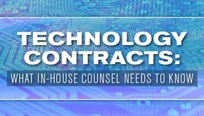 Technology Contracts: What In-House Counsel Needs to Know