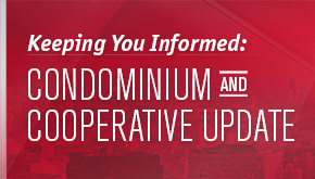 Keeping You Informed: Condominium and Cooperative Update