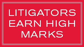 Litigators Earn High Marks from Benchmark Litigation