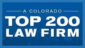A Colorado Top 200 Law Firm