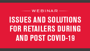 Issues and Solutions for Retailers During and Post COVID-19
