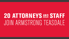 20 Attorneys and Staff Join Armstrong Teasdale