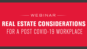 Real Estate Considerations for a Post COVID-19 Workplace